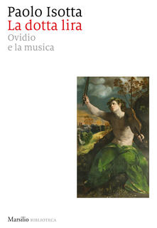 La dotta lira. Ovidio e la musica - Paolo Isotta - copertina