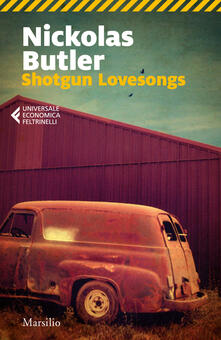 Shotgun lovesongs. Ediz. italiana - Nickolas Butler - copertina