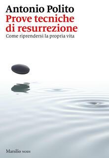 Prove tecniche di resurrezione. Come riprendersi la propria vita.pdf
