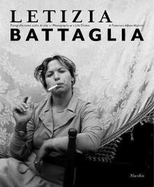 Letizia Battaglia. Fotografia come scelta di vita. Ediz. italiana e inglese - copertina