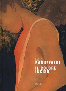 Paolo Baruffaldi. Il colore inciso. Ediz. a colori - copertina