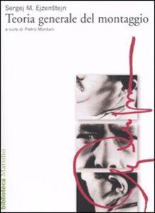 Libro Teoria generale del montaggio Sergej M. Ejzenstejn