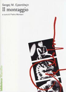 Foto Cover di Il montaggio, Libro di Sergej M. Ejzenstejn, edito da Marsilio