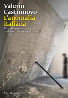 Listadelpopolo.it L' anomalia italiana. Un profilo storico dagli anni ottanta ai giorni nostri Image