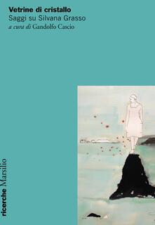 Vetrine di cristallo. Saggi su Silvana Grasso.pdf