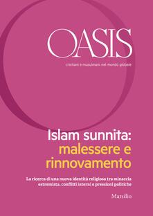 Oasis. Cristiani e musulmani nel mondo globale (2018). Vol. 27: Islam sunnita. Malessere e ritrovamento (luglio). - copertina