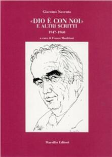 «Dio è con noi» e altri scritti (1947-1960) - Giacomo Noventa - copertina