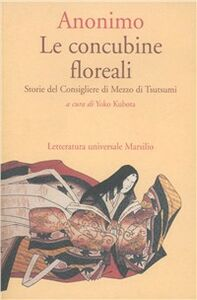 Libro Le concubine floreali. Storie del consigliere di mezzo di Tsutsumi Anonimo