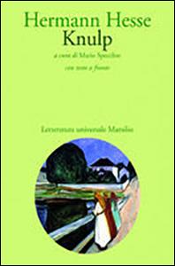 Libro Knulp. Tre storie della vita di Knulp Hermann Hesse