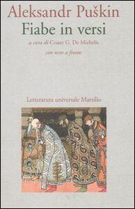 Foto Cover di Fiabe in versi. Testo russo a fronte, Libro di Aleksandr Puskin, edito da Marsilio