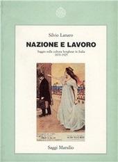 Nazione e lavoro. Saggio sulla cultura borghese in Italia (1870-1925)