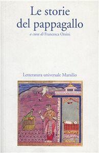 Foto Cover di Le storie del pappagallo, Libro di Anonimo, edito da Marsilio