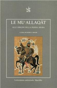 Le muAllaqat. Alle origini della poesia araba.pdf