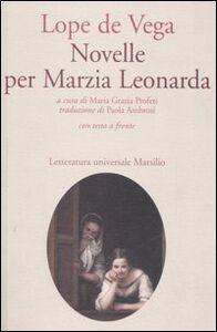 Foto Cover di Novelle per Marzia Leonarda. Testo spagnolo a fronte, Libro di Lope de Vega, edito da Marsilio