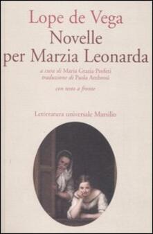 Novelle per Marzia Leonarda. Testo spagnolo a fronte - Lope de Vega - copertina