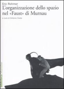 L' organizzazione dello spazio nel «Faust» di Murnau - Eric Rohmer - copertina