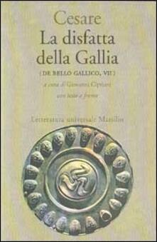 La disfatta della Gallia. (De bello gallico. Libro 7º).pdf