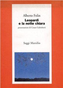 Libro Leopardi e la notte chiara Alberto Folin