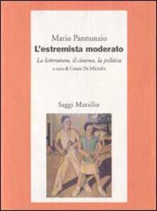 L' estremista moderato. La letteratura, il cinema, la politica - Mario Pannunzio - copertina