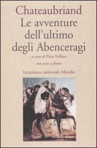 Libro Le avventure dell'ultimo degli Abenceragi. Testo francese a fronte F.-René de Chateaubriand