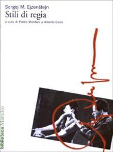 Libro Stili di regia. Narrazione e messa in scena: Leskov, Dumas, Zola, Dostoevskij Sergej M. Ejzenstejn