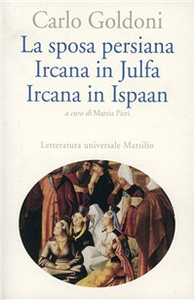 Libro La sposa persiana. Ircana in Julfa. Ircana in Ispaan Carlo Goldoni