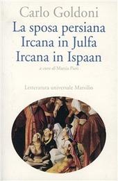 La sposa persiana. Ircana in Julfa. Ircana in Ispaan