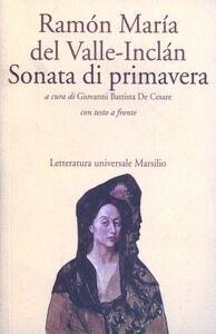 Foto Cover di Sonata di primavera, Libro di Ramón del Valle-Inclán, edito da Marsilio