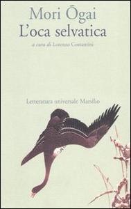 Libro L' oca selvatica Ogai Mori