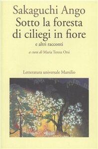 Libro Sotto la foresta di ciliegi in fiore e altri racconti Ango Sakaguchi