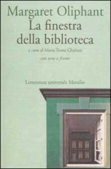 La finestra della biblioteca. Con testo inglese a fronte - Margaret Oliphant - copertina