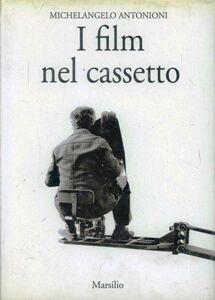Libro I film nel cassetto Michelangelo Antonioni