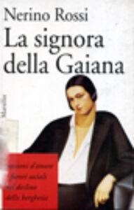Foto Cover di La signora della Gaiana, Libro di Nerino Rossi, edito da Marsilio