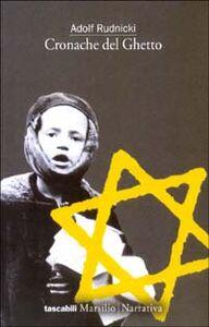 Foto Cover di Cronache del ghetto, Libro di Adolf Rudnicki, edito da Marsilio