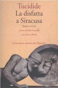 Libro Le storie. Vol. 6: La disfatta a Siracusa. Tucidide