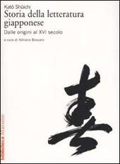 Storia della letteratura giapponese. Vol. 1: Dalle origini al XVI secolo.