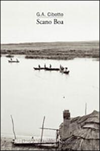 Foto Cover di Scano Boa, Libro di Gian Antonio Cibotto, edito da Marsilio