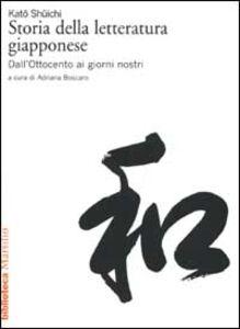 Foto Cover di Storia della letteratura giapponese. Vol. 3: Dall'Ottocento ai giorni nostri., Libro di Shuichi Kato, edito da Marsilio