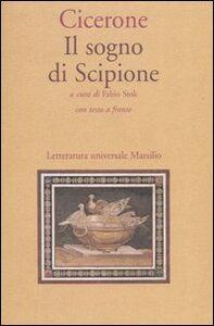 Libro Il sogno di Scipione. Con testo latino a fronte M. Tullio Cicerone