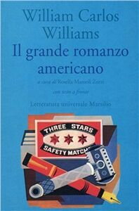 Libro Il grande romanzo americano William C. Williams