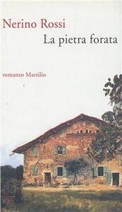 Libro La pietra forata Nerino Rossi