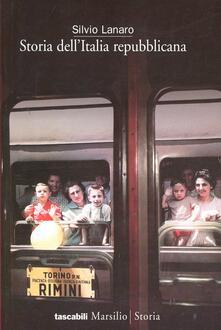 Storia dell'Italia repubblicana. L'economia, la politica, la cultura, la società dal dopoguerra agli anni '90 - Silvio Lanaro - copertina