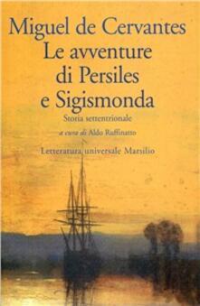 Le avventure di Persiles e Sigismonda. Storia settentrionale - Miguel de Cervantes - copertina