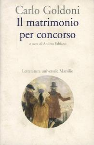 Libro Il matrimonio per concorso Carlo Goldoni