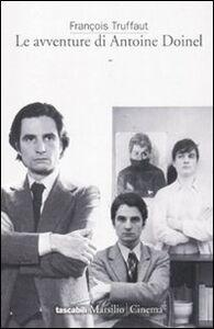 Libro Le avventure di Antoine Doinel François Truffaut