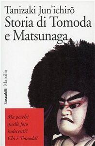 Foto Cover di Storia di Tomoda e Matsunaga, Libro di Junichiro Tanizaki, edito da Marsilio