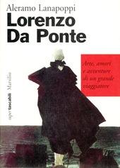 Lorenzo Da Ponte. Arte, amori e avventure di un grande viaggiatore