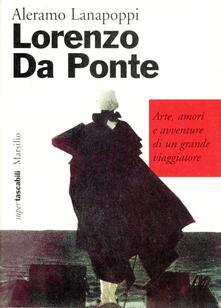 Lorenzo Da Ponte. Arte, amori e avventure di un grande viaggiatore - Aleramo Lanapoppi - copertina