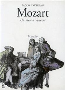 Mozart. Un mese a Venezia - Paolo Cattelan - copertina