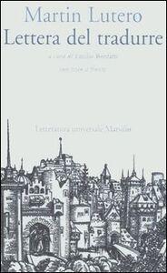 Libro Lettera del tradurre. Testo tedesco a fronte Martin Lutero